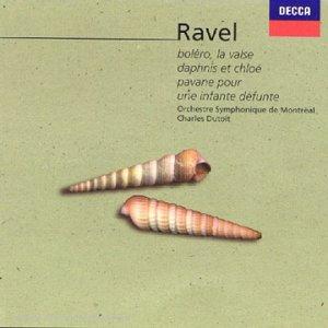 Ravel : Boléro - La Valse - Daphnis et Chloé - Pavane pour un infante défunte
