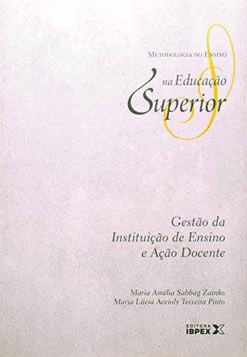 Gestao Da Instituicao De Ensino E Ação Docente (Em Portuguese do Brasil)