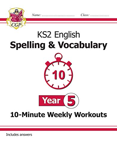New KS2 English 10-Minute Weekly Workouts: Spelling & Vocabulary - Year 5