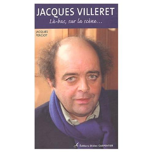 Jacques Villeret : Là-bas, sur la scène...