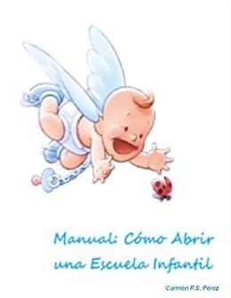 Manual Cómo Abrir una Escuela Infantil de [F.S. Pérez, Carmen]