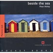Beside the Sea: Maritime Style (English Heritage Pocket Books)
