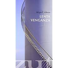 Lenta Venganza (Novela (zut Ediciones))
