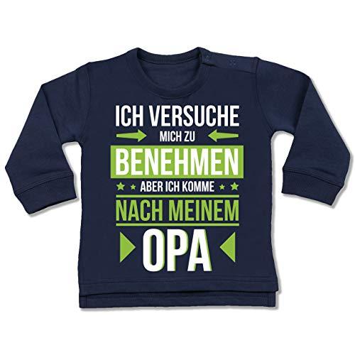 Shirtracer Sprüche Baby - Ich versuche Mich zu benehmen Aber ich komme nach Meinem Opa grün - 6-12 Monate - Navy Blau - BZ31 - Baby Pullover