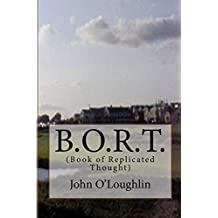 B.O.R.T.: (Book of Replicated Thought)