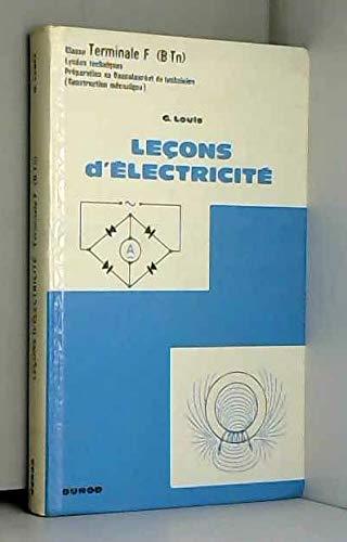 Leçons d'électricité : Par G. Louis,... Classe terminale F BTn, lycées techniques, préparation au baccalauréat de technicien construction mécanique
