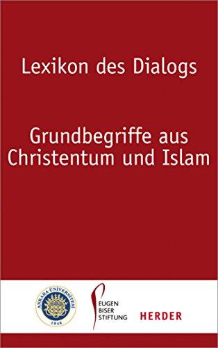 Lexikon des Dialogs: Grundbegriffe aus Christentum und Islam