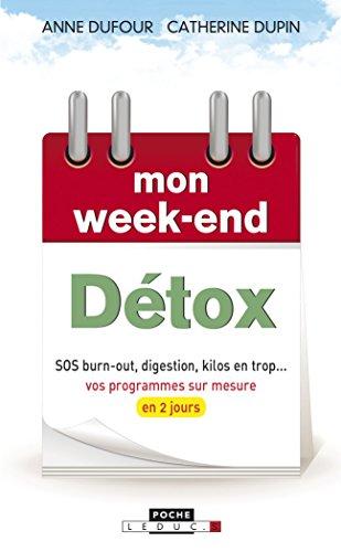 Mon week-end détox : SOS burn-out, digestion, kilos en trop... Vos programmes sur mesure en 2 jours
