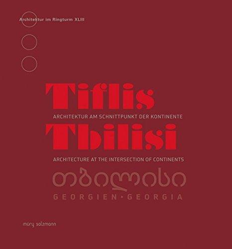 Tiflis: Architektur am Schnittpunkt der Kontinente (Architektur im Ringturm)