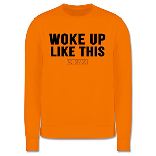 Statement Shirts - Woke Up Like This (Ne, Spass) - Herren Premium Pullover Orange