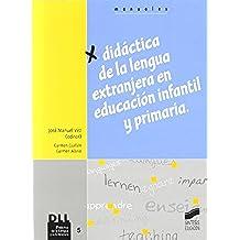 Didáctica de las lenguas extranjeras en Educación Infantil y Primaria (Didáctica de la lengua y la literatura)