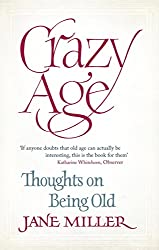Crazy Age: Thoughts on Being Old