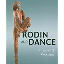 Rodin and Dance : The Essence of Movement