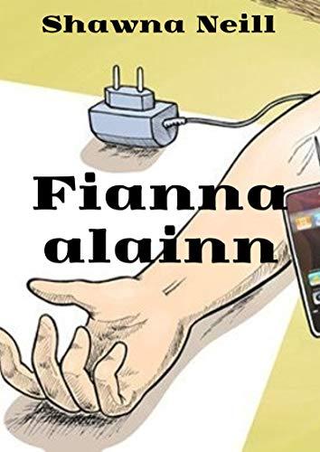 Fianna alainn (Irish Edition) por Shawna Neill