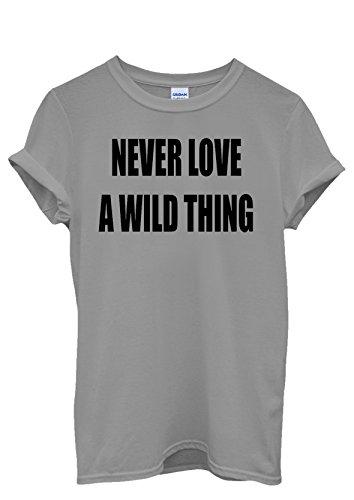 Never Love a Wild Thing Men Women Damen Herren Unisex Top T Shirt Grau