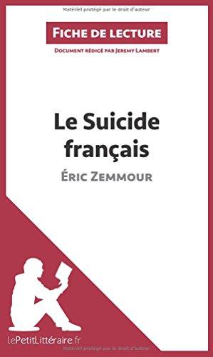 Le Suicide franais d'ric Zemmour (Fiche de lecture): Rsum complet et analyse dtaille de l'oeuvre