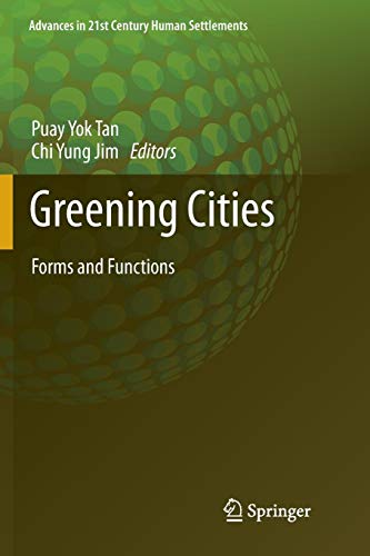 Greening Cities: Forms and Functions (Advances in 21st Century Human Settlements)