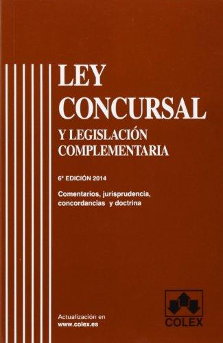 Ley concursal (6ª edicion 2014) y Legislación complementaria (Textos Legales Basic. 2014) por Aa.Vv.