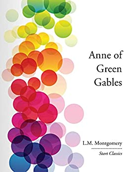 Anne of Green Gables (Start Classics) by [Montgomery,  L. M.]