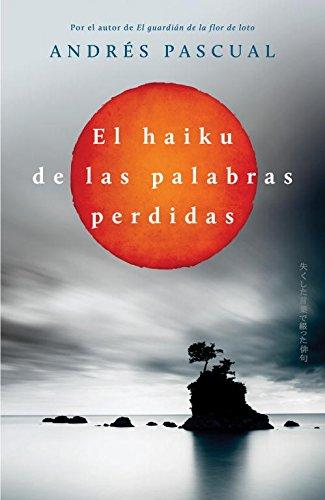 El Haiku de las palabras perdidas (EXITOS) por Andres Pascual