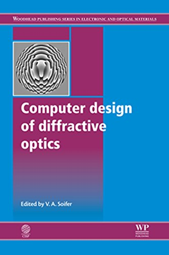 Computer Design of Diffractive Optics (Woodhead Publishing Series in Electronic and Optical Materials Book 50) (English Edition)