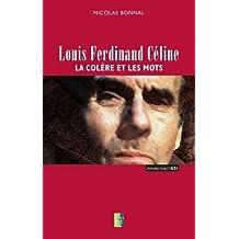 Louis Ferdinand Celine - La Colere et les Mots