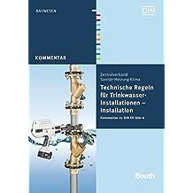 Technische Regeln für Trinkwasser-Installationen: Installation Kommentar zu DIN EN 806-4 (Beuth Kommentar)
