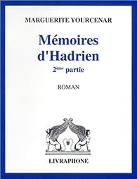 Mémoires d'Hadrien par Marguerite Yourcenar