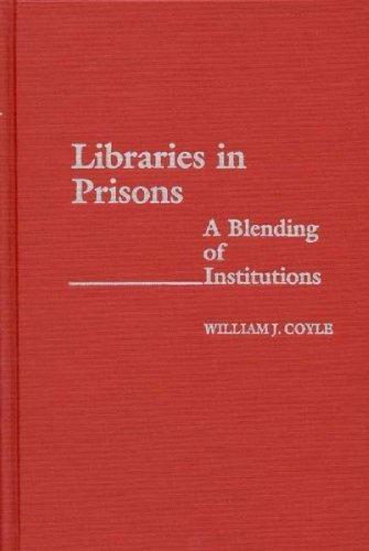 Libraries in Prisons: A Blending of Institutions (New Directions in Information Management Book 15) (English Edition) por William J. Coyle