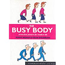 The Busy Body: Stress-free Posture for Modern Life (Summersdale Self Help)