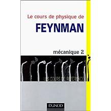 LES COURS DE PHYSIQUE DE FEYNMAN. Tome 1, Mécanique