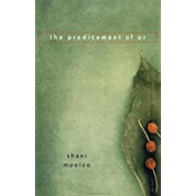 The Predicament of or by Shani Mootoo (2001-09-06)