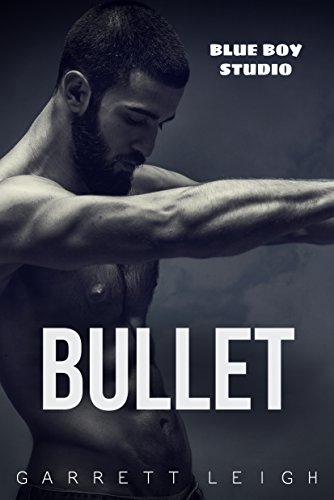 Bullet (Blue Boy Book 1) (English Edition)