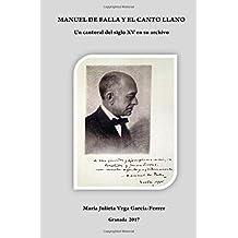 Manuel de Falla y el canto llano: Un cantoral del siglo XV en su archivo.