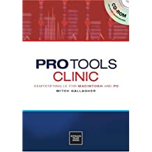 Pro Tools Clinic: Demystifying LE For Macintosh And PC: Demystifying LE for Mac and PC (Clinic Series)
