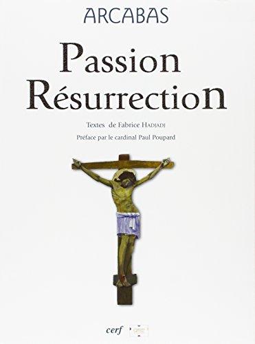 Passion Résurrection par Arcabas