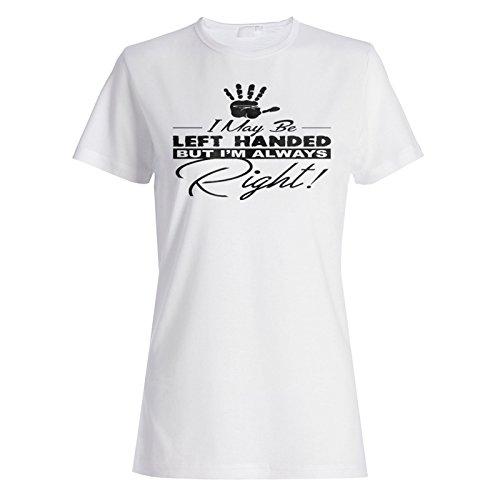 INNOGLEN Ich Bin Vielleicht Linkshänder, aber Immer Richtig Damen T-Shirt - Linkshänder-shirt