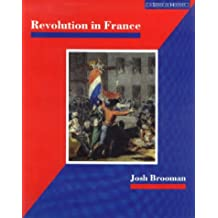 Revolution in France: The Era of the French Revolution and Napoleon, 1789-1815 (A SENSE OF HISTORY)