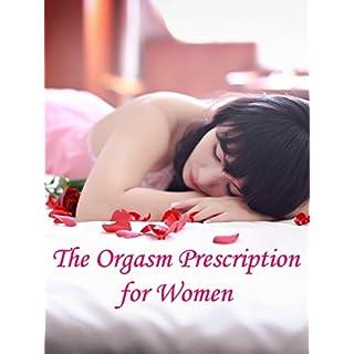 The Orgasm Prescription for Women