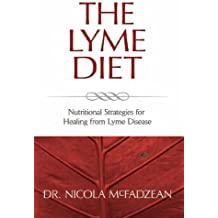 The Lyme Diet: Nutritional Strategies for Healing from Lyme Disease (English Edition)