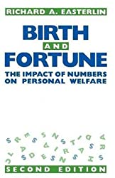 [(Birth and Fortune : Impact of Numbers on Personal Welfare)] [By (author) Richard A. Easterlin] published on (April, 1987)