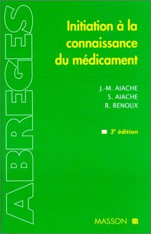 INITIATION A LA CONNAISSANCE DU MEDICAMENT. 3ème édition