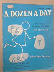 A Dozen a Day. Book One : Primary Pre-practice technical exercises for the piano