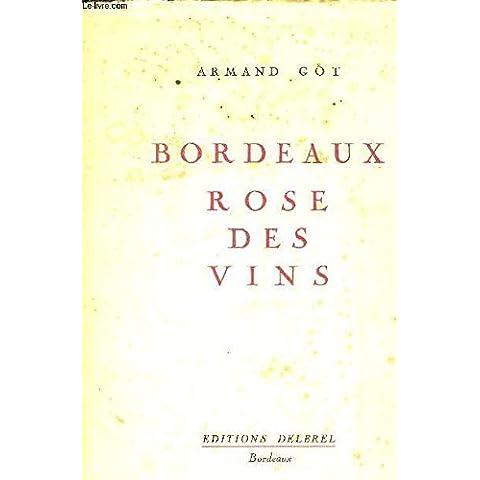 Bordeaux, rose des vins : . Illustrations de Gaston Marty