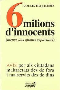 6 milions d'innocents par Col·lectiu J.B.Boix
