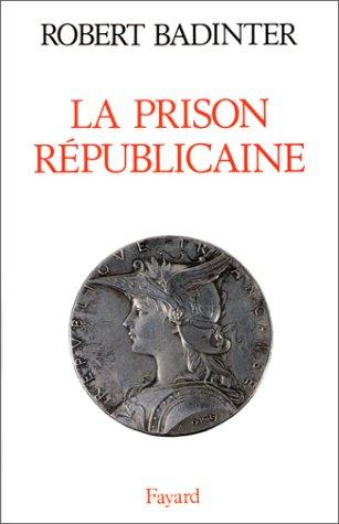La prison républicaine : 1871-1914