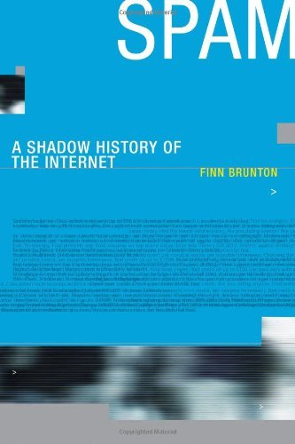 spam-a-shadow-history-of-the-internet-infrastructures-by-finn-brunton-2013-03-29