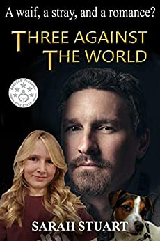 Three Against the World: A Waif, a Stray, and a Romance? (Richard and Maria Book 1) by [Stuart, Sarah]