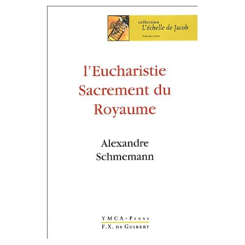 L'Eucharistie : Sacrement du Royaume