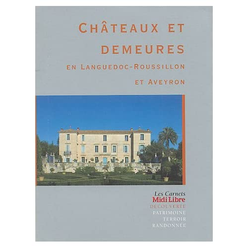 Châteaux et demeures en Languedoc-Roussillon et Aveyron